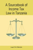 A Sourcebook Of Income Tax Law In Tanzania