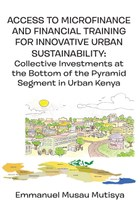 Access to Microfinance and Financial Training for Innovative Urban Sustainability