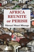 Africa Reunite or Perish
