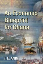 An Economic Blueprint for Ghana