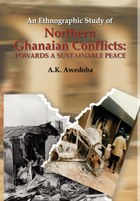 An Ethnographic Study of Northern Ghanaian Conflicts