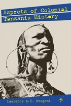 Aspects of Colonial Tanzania History