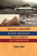 Basel Mission Education in Cameroon: 1886-1968