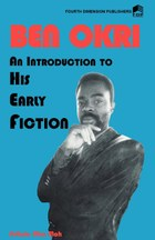 Ben Okri An Introduction to his Early Fiction