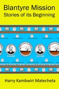 Blantyre Mission Stories of its Beginning