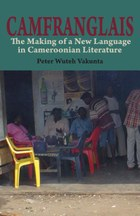 Camfranglais: The Making of a New Language in Cameroonian Literature