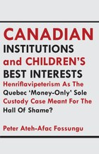 Canadian Institutions And Children's Best Interests