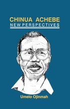 Chinua Achebe: New Perspectives