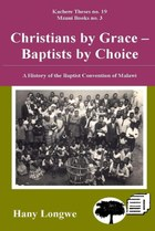 Christians by Grace Baptists by Choice
