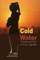 Cold Water: Women and Girls of Lira, Uganda