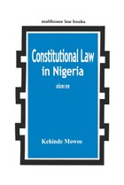 Constitutional Law in Nigeria Vol. 1