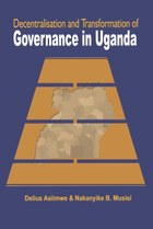 Decentralisation and Transformation of Governance in Uganda