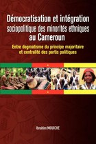 Démocratisation et intégration sociopolitique des minorités ethniques au Cameroun