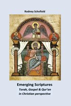 Emerging Scriptures. Torah, Gospel and Qur'an in Christian Perspective