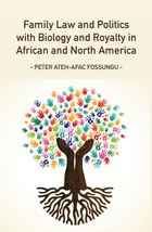 Family Law and Politics with Biology and Royalty in Africa and North America