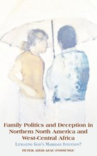 Family Politics and Deception in Northern North America and West-Central Africa