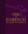 Fès et Florence en quête d'Absolu