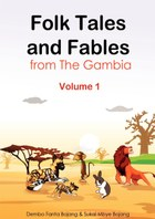Folk Tales and Fables from The Gambia. Volume 1