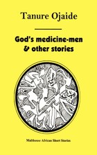 God's Medicine Men & Other Stories