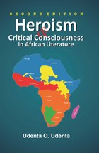 Heroism and Critical Consciousness in African Literature