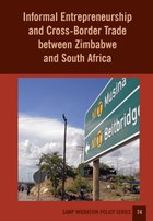 Informal Entrepreneurship and Cross-Border Trade between Zimbabwe and South Africa