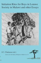 Initiation Rites for Boys in Lomwe Society in Malawi and other Essays