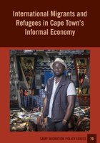 International Migrants and Refugees in Cape Town's Informal Economy