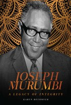 Joseph Murumbi. A Legacy of Integrity