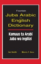 Juba Arabic English Dictionary/Kamuus ta Arabi Juba wa Ingliizi
