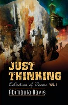 Just Thinking: Collection of Poems