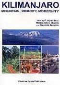 Kilimanjaro. Mountain, Memory, Modernity