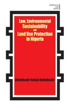 Law, Environmental Sustainability, Land Use Planning and Protection in Nigeria