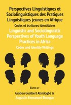 Linguistic and Sociolinguistic Perspectives of Youth Language Practices in Africa: Codes and Identity Writings
