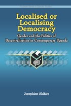 Localised or Localising Democracy