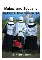 Malawi and Scotland Together in the Talking Place Since 1859