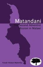 Matandani: The Second Adventist Mission in Malawi