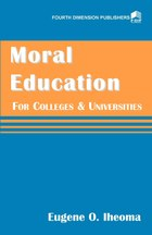 Moral Education for Colleges and Universities