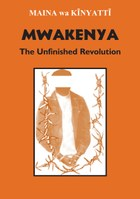 Mwakenya: The Unfinished Revolution