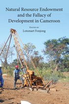 Natural Resource Endowment and the Fallacy of Development in Cameroon