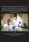 Patrolling Epistemic Borders in a World of Borderless Pandemics