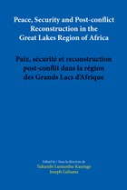 Peace, Security and Post-conflict Reconstruction in the Great Lakes Region of Africa