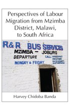 Perspectives of Labour Migration from Mzimba District, Malawi, to South Africa