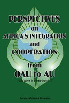 Perspectives on Africa's Integration and Cooperation from OAU to AU?