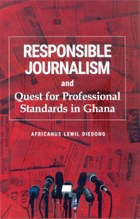 Responsible Journalism and Quest for Professional Standards in Ghana