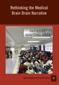 Rethinking the Medical Brain Drain Narrative