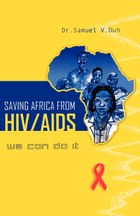 Saving Africa From HIV/AIDS