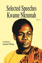 Selected Speeches of Kwame Nkrumah. Volume 3