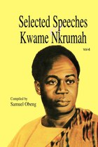 Selected Speeches of Kwame Nkrumah. Volume 4