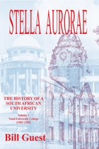 Stella Aurorae: The History of a South African University Vol. 1