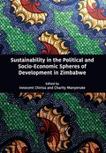 Sustainability in the Political and Socio-Economic Spheres of Development in Zimbabwe